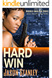 Hard Win: Action Adventure Pulp Thriller Book #3 (Michelle Angelique Avenging Angel Series)
