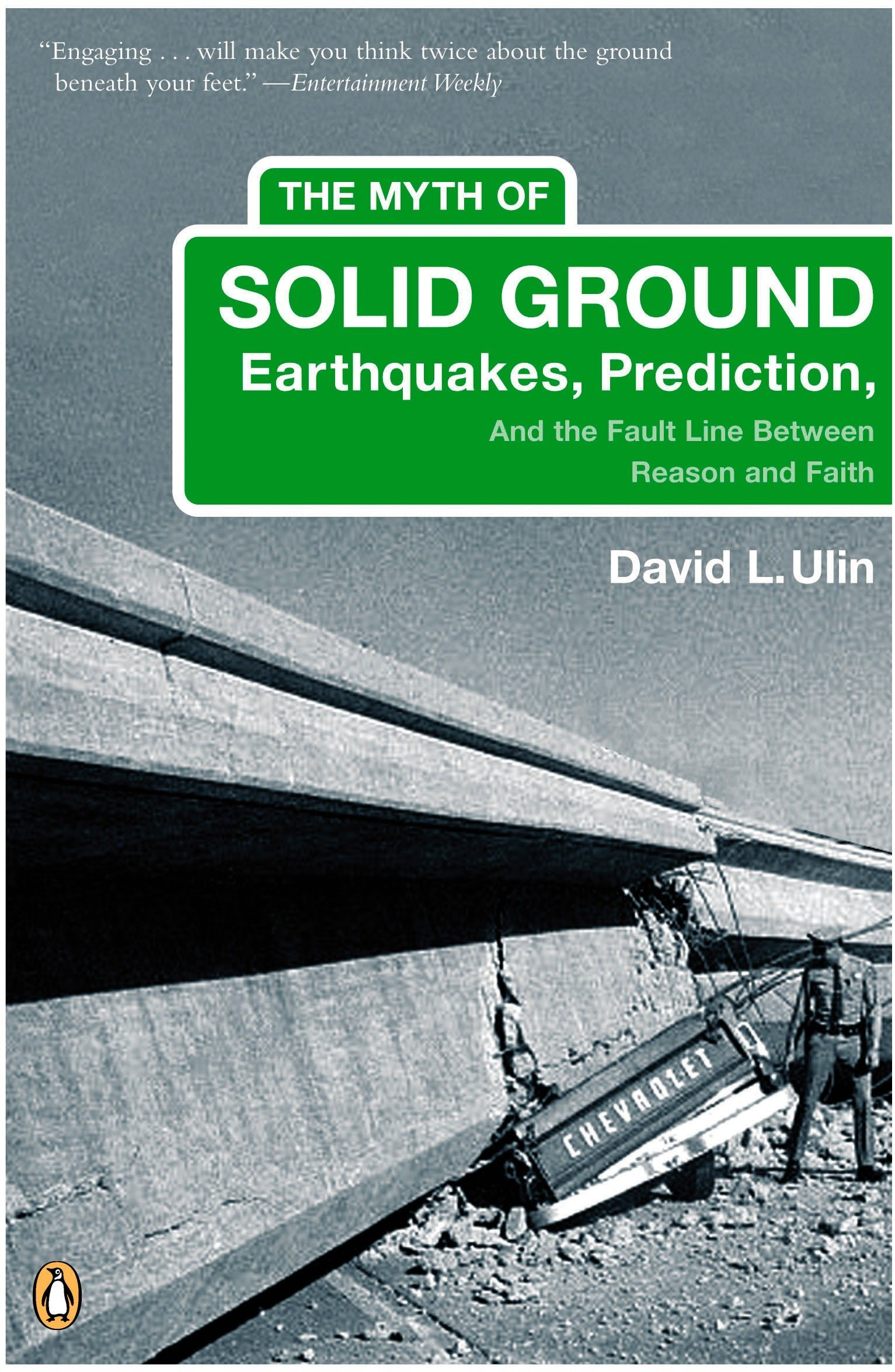 The Myth of Solid Ground: Earthquakes, Prediction, and the