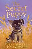 The Secret Puppy (Holly Webb Animal Stories)