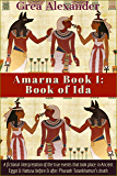Amarna Book I: Book of Ida: A fictional interpretation of the true events that took place in Ancient Egypt & Hattusa…