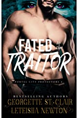 Fated to the Traitor (Portal City Protectors Book 4) Kindle Edition