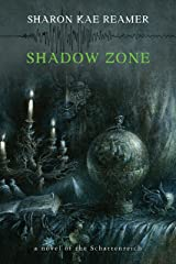 Shadow Zone: Book 4 of The Schattenreich Kindle Edition