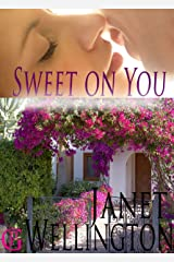 SWEET ON YOU--A Second-Chances Spicy Romance Kindle Edition
