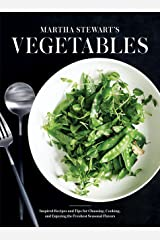 Martha Stewart's Vegetables: Inspired Recipes and Tips for Choosing, Cooking, and Enjoying the Freshest Seasonal Flavors: A Cookbook Hardcover