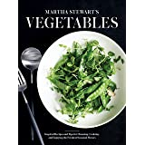 Martha Stewart's Vegetables: Inspired Recipes and Tips for Choosing, Cooking, and Enjoying the Freshest Seasonal Flavors: A C
