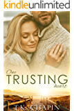 One Trusting Heart: An Inspirational Romance (Faithful Love Book 3)