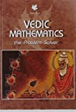 Vedic Mathematics the problem solver (Indian Classics)
