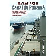 Una travesía por el Canal de Panamá: Análisis de las restricciones en las operaciones de transito en el Canal de Panamá — Transitos Justo a tiempo (Spanish ...