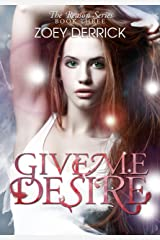 Give Me Desire: Reason Series #3 (The Reason Series) Kindle Edition