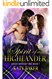Spirit of a Highlander: A Scottish Time Travel Romance (Arch Through Time Book 7)
