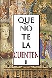 Que no te la cuenten II: La Falsificación de la historia (Spanish Edition)
