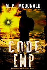 Code EMP: A Post-Apocalyptic Short Story Kindle Edition