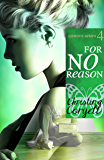 For No Reason (The Camdyn Series Book 4)