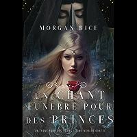 Un Chant Funèbre pour des Princes (Un Trône pour des Sœurs : Tome Numéro Quatre) (French Edition)