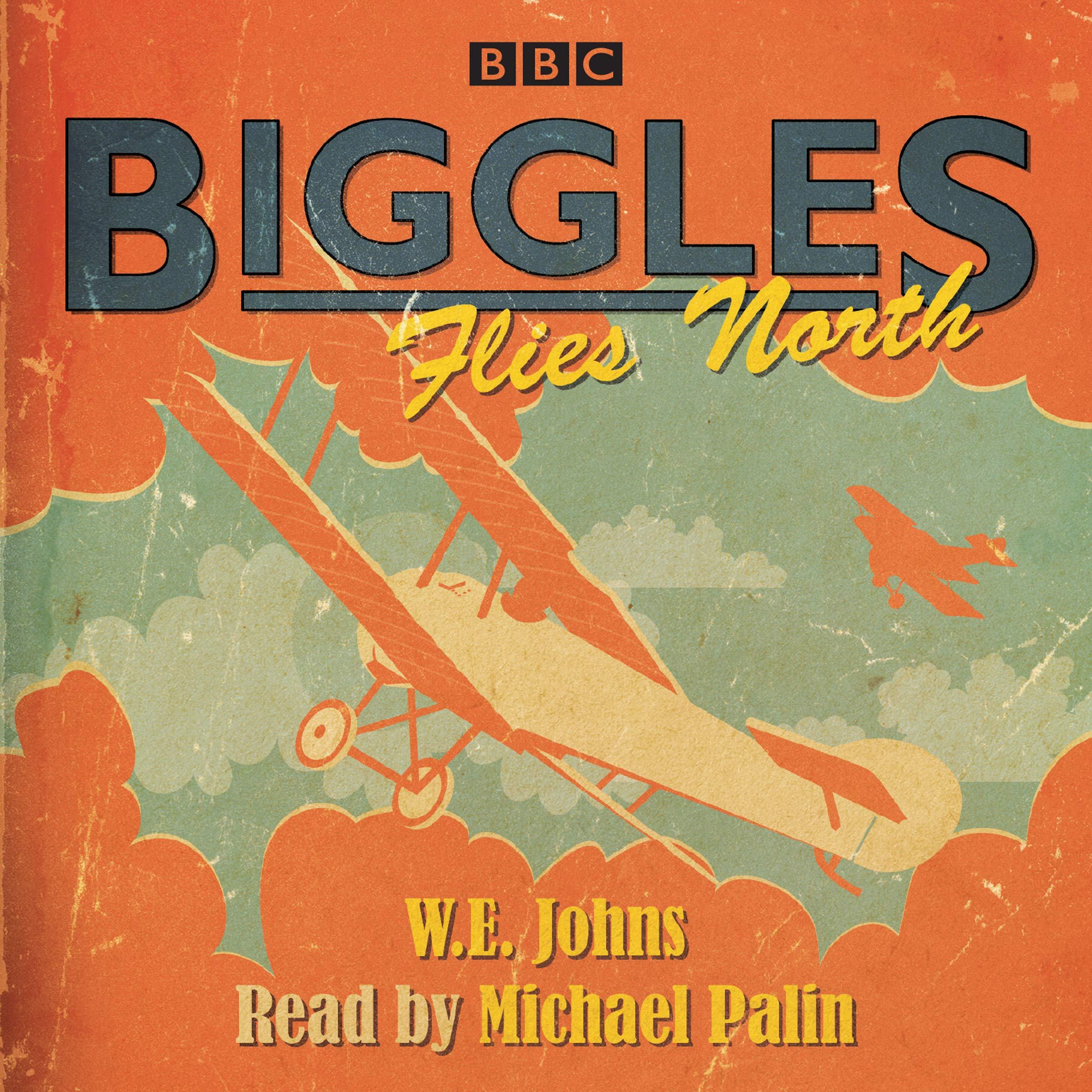 Biggles Flies North (BBC Audio): Amazon.co.uk: W E Johns, Michael Palin:  9781787530614: Books