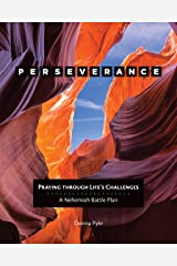 Perseverance: Praying Through Life's Challenges Kindle Edition