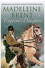 Tregaron's Daughter (Madeleine Brent) Paperback