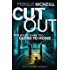 Cut Out: A gripping thriller about a neighbour who goes too far ... (DI Harland Book 3)