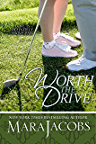 Worth The Drive (Worth Series Book 2): A Copper Country Romance (The Worth Series)