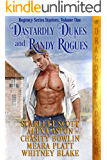 Dastardly Dukes and Randy Rogues: Regency Series Starter Collection Volume One