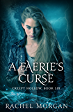 A Faerie's Curse (Creepy Hollow Book 6)
