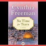 No Time for Tears: A Novel