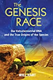 The Genesis Race: Our Extraterrestrial DNA and the