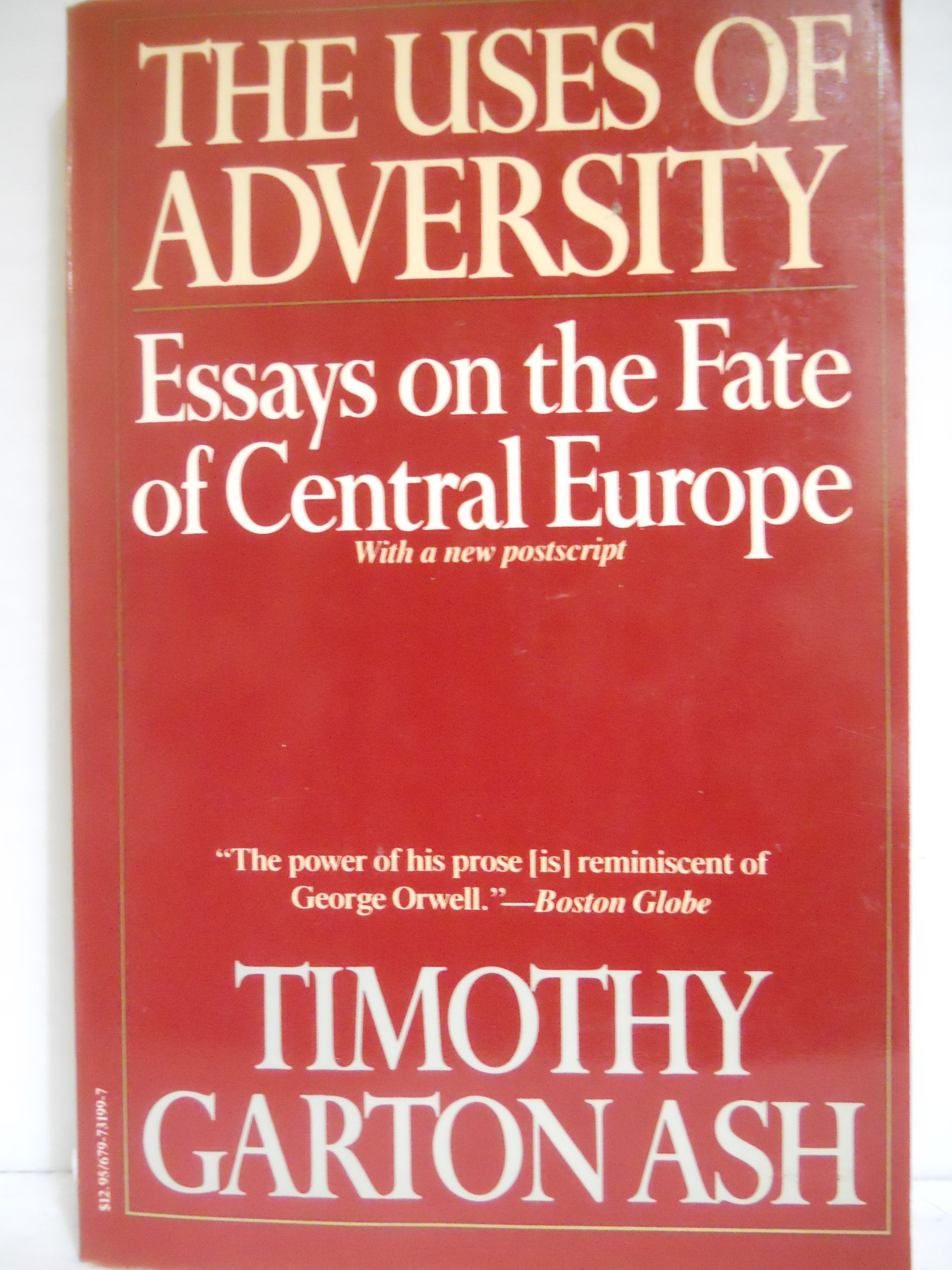 Uses Of Adversity Essays On The Fate Of Central Europe Timothy  Uses Of Adversity Essays On The Fate Of Central Europe Timothy Garton  Ash  Amazoncom Books What Is A Thesis Statement For An Essay also Proposal For An Essay Essays On Health Care Reform