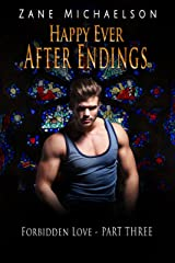 Forbidden Love - Part Three: Happy Ever After Endings: An Erotic M/M Romance Kindle Edition