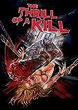 Thrill Of A Kill, The