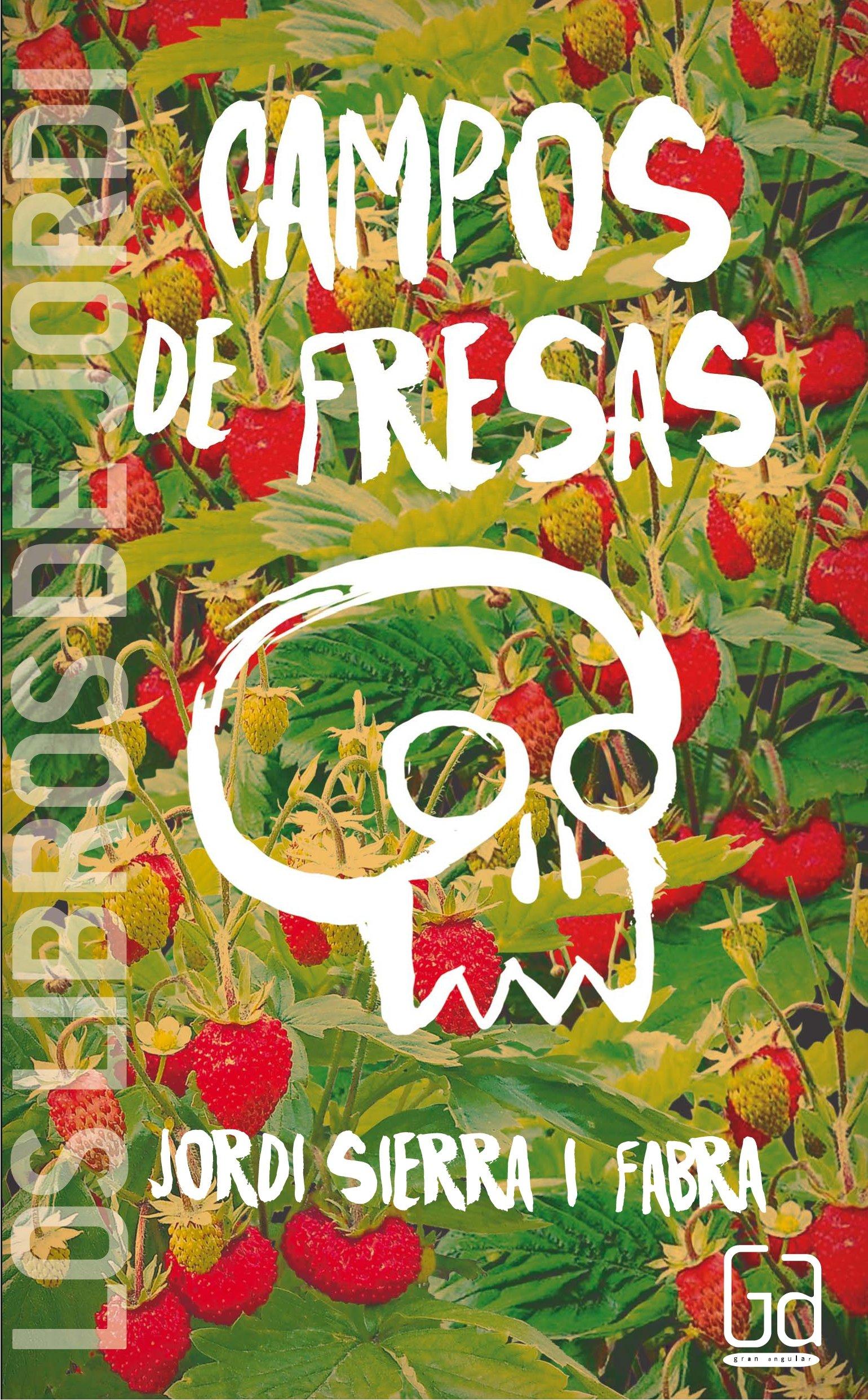 Campos de fresas (Los libros de...): Amazon.es: Jordi Sierra i Fabra: Libros