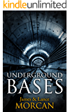 UNDERGROUND BASES: Subterranean Military Facilities and the Cities Beneath Our Feet (The Underground Knowledge Series Book 7)