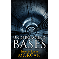 UNDERGROUND BASES: Subterranean Military Facilities and the Cities Beneath Our Feet (The Underground Knowledge Series…