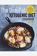 The One Pot Ketogenic Diet Cookbook: 100+ Easy Weeknight Meals for Your Skillet, Slow Cooker, Sheet Pan, and More Paperback