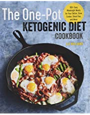 The One Pot Ketogenic Diet Cookbook: 100+ Easy Weeknight Meals for Your Skillet, Slow Cooker, Sheet