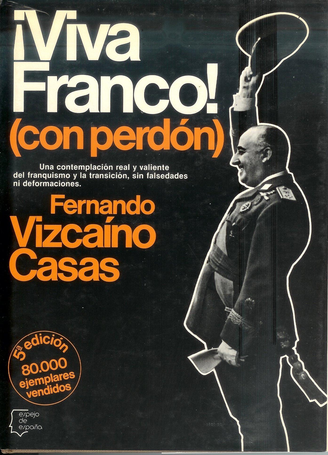 Viva Franco (con perdon) (Espejo de España): Amazon.es: Vizcaíno ...