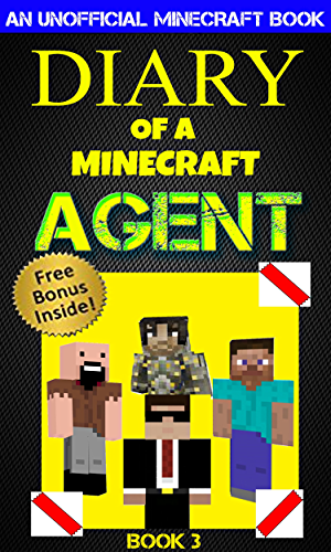 Minecraft: Diary of a Minecraft Agent Book 3 (An Unofficial Minecraft Book): Minecraft Books; Minecraft Comics; Wimpy Tales; Minecraft Diary