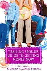 Trailing Spouses Guide to Getting Money Tutoring Kindle Edition