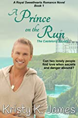 A Prince on the Run: The Casteloria Royals (The Casteloria Series Book 1) Kindle Edition