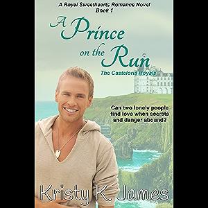 A Prince on the Run: The Casteloria Royals (The Casteloria Series Book 1)