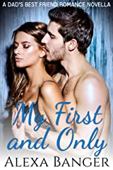 My First and Only: A Dad's Best Friend Romance Novella Kindle Edition