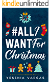 #AllIWantForChristmas (#BestFriendsForever Book 5)