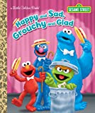 Happy and Sad, Grouchy and Glad (Sesame Street) (Little Golden Book)