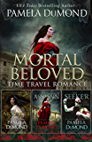 Mortal Beloved Time Travel Romance Box Set: Books 1 - 3