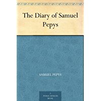 The Diary of Samuel Pepys (English Edition)