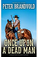 Once Upon a Dead Man (A Sheriff Ben Stillman Western) Kindle Edition