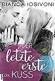 Der letzte erste Kuss (Firsts-Reihe 2) (German Edition)