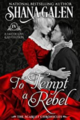 To Tempt a Rebel (The Scarlet Chronicles Book 4) Kindle Edition