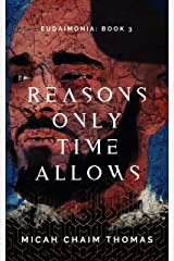 Reasons Only Time Allows (Eudaimonia Book 3) Kindle Edition
