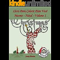 Livro Para Colorir Para Você Mesmo - Natal - Volume 1: É hora de celebrar o Natal!